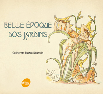 Belle époque dos jardins - 1ª ed.