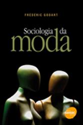 Sociologia da moda  - 1ª ed.