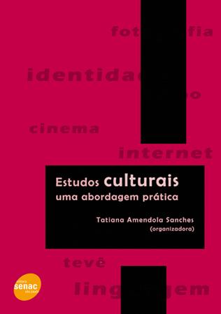 Estudos culturais: uma abordagem prática - 1ª ed.