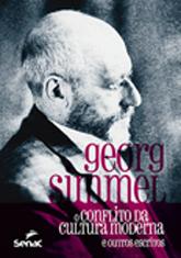 Georg Simmel: o conflito da cultura moderna e outros escritos - 1ª ed.