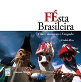 Fésta brasileira: folias, romarias e congadas - 1.a EDIÇÃO