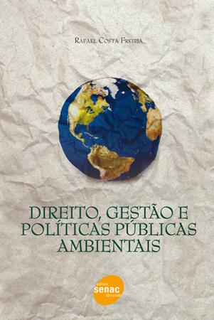 Direito, gestão e políticas públicas ambientais - 1ª ed.
