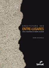 Arquitetura dos entre-lugares: sobre a importância do trabalho conceitual - 1ª ed.