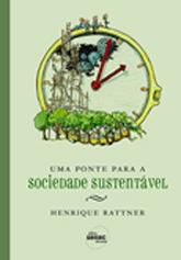 Uma ponte para a sociedade sustentável - 1ª ed.