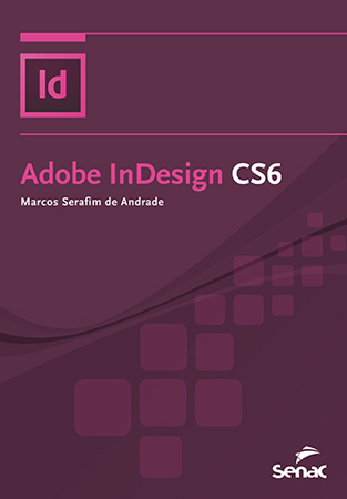 Adobe InDesign CS6 - 1ª ed.
