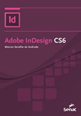 Adobe InDesign CS6 - 1ª ed.