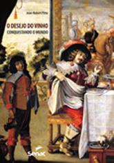O desejo do vinho: conquistando o mundo - 1.a EDIÇÃO