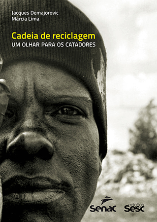 Cadeia de reciclagem: um olhar para os catadores - 1ª ed.