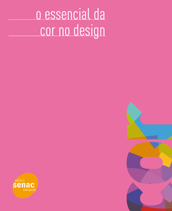 O essencial da cor no design - 1ª ed.