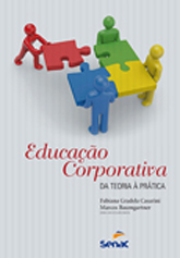 Educação corporativa: da teoria à prática - 1ª ed.