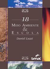 Meio ambiente & escola - 1ª ed.