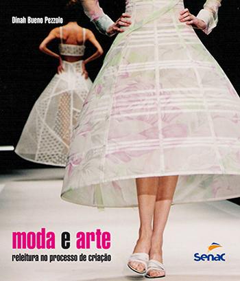 Moda e arte: releitura no processo de criação  - 1ª ed.