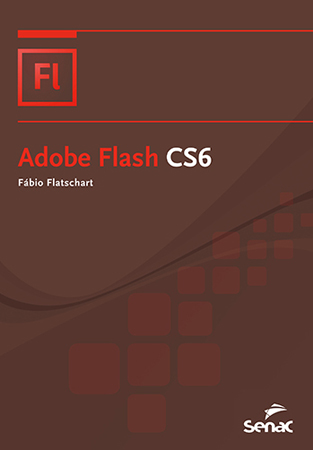 Adobe Flash CS6 - 1ª ed.