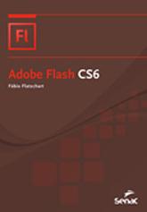 Adobe Flash CS6 - 1ª ed.