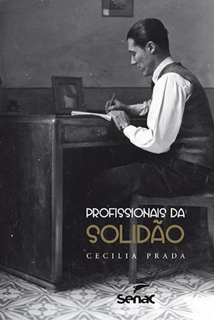 Profissionais da solidão  - 1ª ed.