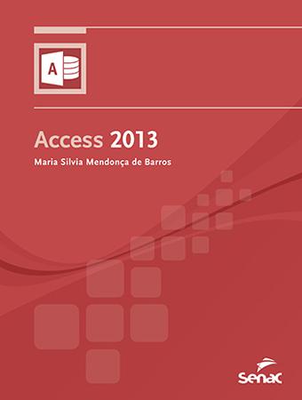 Access 2013 - 1ª ed.