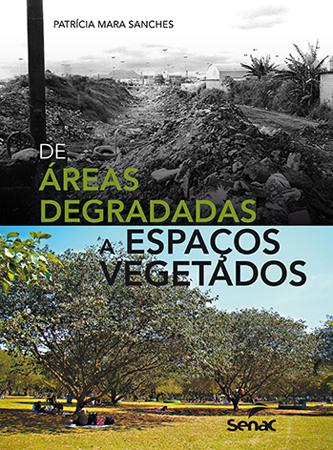 De áreas degradadas a espaços vegetados - 1ª ed.