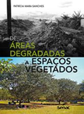 De áreas degradadas a espaços vegetados - 1.a EDIÇÃO