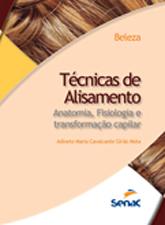 Técnicas de alisamento: anatomia, fisiologia e transformação capilar - 3.a EDIÇÃO