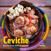 Ceviche: do pacífico para o mundo - 1ª ed.