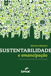 Sustentabilidade e emancipação: a gestão de pessoas na atualidade - 1ª ed.