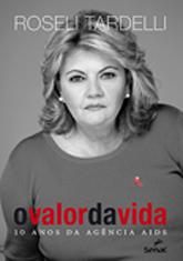 O valor da vida: 10 anos da agência AIDS - 1.a EDIÇÃO