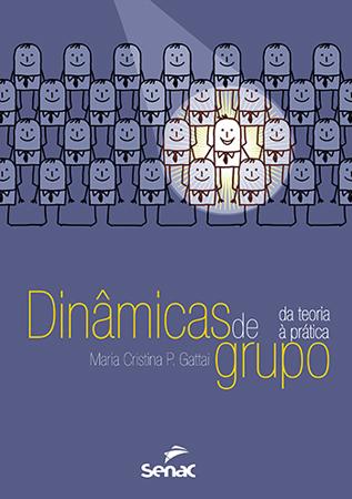 Dinâmicas de grupo: da teoria à prática - 1ª ed.