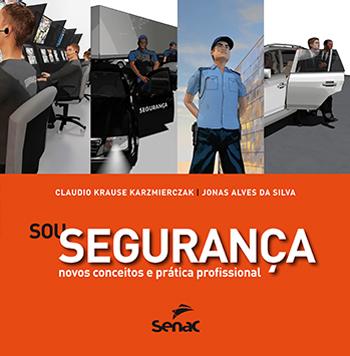 Sou segurança: novos conceitos e prática profissional - 1ª ed.