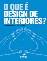 O que é design de interiores? - 1ª ed.