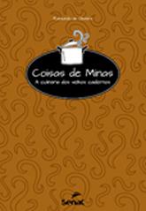 Coisas de Minas: a culinaria dos velhos cadernos - 3ª ed.