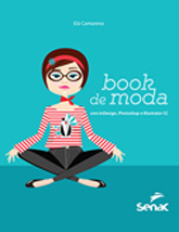 Book de moda com indesign, photoshop e illustrator CC  - 1ª ed.