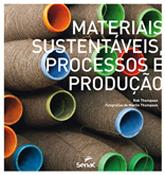 Materiais sustentáveis, processos e produção - 1ª ed.