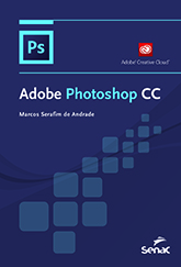 Adobe Photoshop CC - 4.a EDIÇÃO