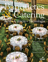 Banquetes e catering: arte, ciência e tecnologia - 1ª ed.
