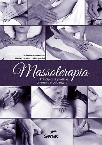 Massoterapia: princípios e práticas orientais e ocidentais - 1.a EDIÇÃO
