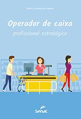 Operador de caixa: profissional estratégico - 1.a EDIÇÃO