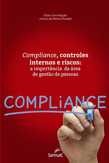 Compliance, controles internos e riscos: a importância da área de gestão de pessoas - 2.a EDIÇÃO