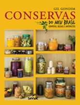 Conservas do meu Brasil: compotas, geleias e antepastos - 1ª ed.