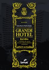 Grande hotel Ca`d`Oro: a história de sucesso de uma cultura hoteleira centenária - 1.a EDIÇÃO