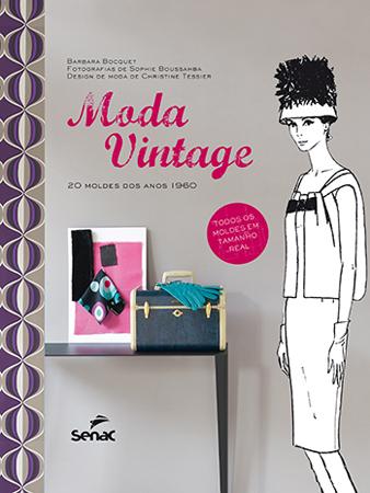 Moda vintage: 20 moldes dos anos 1960 - 1.a EDIÇÃO