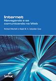 Internet: navegando e se comunicando na Web - 1ª ed.