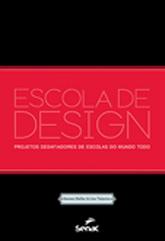 Escola de design: projetos desafiadores de escolas do mundo todo - 1.a EDIÇÃO