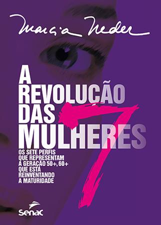 A revolução das 7 mulheres - 1ª ed.