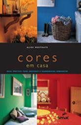 Cores em casa: guia prático para decorar e harmonizar ambientes - 1.a EDIÇÃO