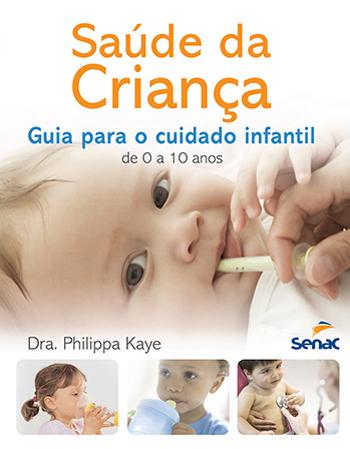 Saúde da criança: guia para o cuidado infantil de 0 a 10 anos - 1ª ed.