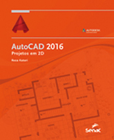 AutoCAD 2016: projetos em 2D - 1ª ed.