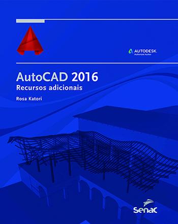 AutoCAD 2016: recursos adicionais - 1ª ed.