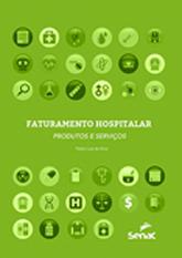 Faturamento hospitalar: produtos e serviços - 1ª ed.