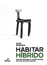 Habitar híbrido: subjetividades e arquitetura do lar na era digital - 1ª ed.