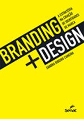 Branding + design: a estratégia na criação de identidades de marca - 1.a EDIÇÃO